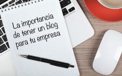 8 Razones por las que necesitas un Blog para tu negocio